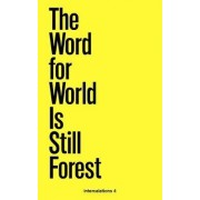 The Word for World is Still Forest by Anna-Sophie Springer