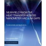 Near-Field Radiative Heat Transfer Across Nanometer Vacuum Gaps: Fundamentals and Applications