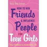How to Win Friends and Influence People for Teen Girls by Donna Dale Carnegie