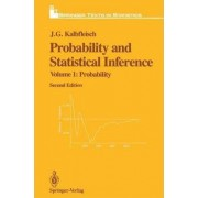 Probability and Statistical Inference: Probability v. 1 by J. G. Kalbfleisch