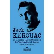En El Camino, Los Subterraneos y Los Vagabundos del Dharma by Jack Kerouac
