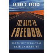 The Road to Freedom by Arthur Brooks