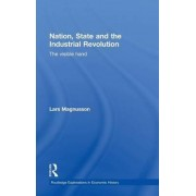Nation, State and the Industrial Revolution by Lars Magnusson