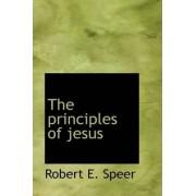 The Principles of Jesus by Robert E Speer