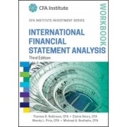 International Financial Statement Analysis Workbook by Thomas R. Robinson
