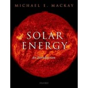 Solar Energy by Professor of Materials Science & Engineering and Chemical & Biomolecular Engineering Michael E MacKay