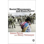 Social Movements and State Power by James F. Petras