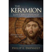 The Keramion, Lost and Found: A Journey to the Face of God