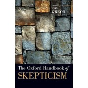 The Oxford Handbook of Skepticism by John Greco