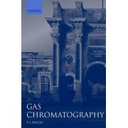 Gas Chromatography by P. J. Baugh