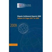 Dispute Settlement Reports 2009: Volume 9, Pages 3817-4282: Vol. 9 by World Trade Organization