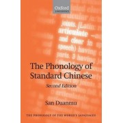 The Phonology of Standard Chinese by Professor of Linguistics San Duanmu