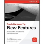 Oracle Database 11g New Features by Robert G. Freeman