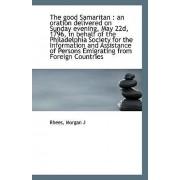 The Good Samaritan by Rhees Morgan J