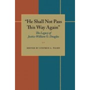 'He Shall Not Pass This Way Again' by Stephen L. Wasby