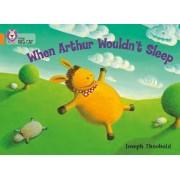 When Arthur Wouldn't Sleep by Joseph Theobald