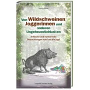 Von Wildschweinen, Joggerinnen und anderen Ungeheuerlichkeiten