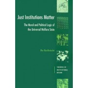 Just Institutions Matter by Bo Rothstein