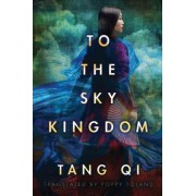 To the Sky Kingdom by Qi Tang
