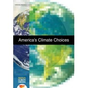 America's Climate Choices by Committee on America's Climate Choices