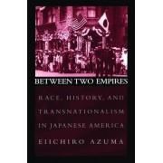 Between Two Empires by Eiichiro Azuma