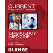 CURRENT Diagnosis and Treatment Emergency Medicine by C. Keith Stone