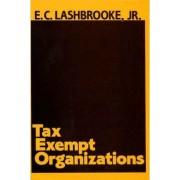 Tax-exempt Organizations by Elvin C. Lashbrooke