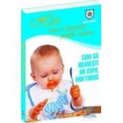 Cum sa hranesti un copil mofturos
