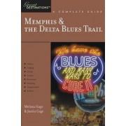 Explorer's Guide Memphis & the Delta Blues Trail: A Great Destination by Melissa Gage