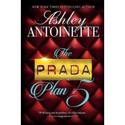 The Prada Plan 5 by Ashley Antoinette
