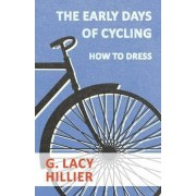 The Early Days Of Cycling - How To Dress by G. Lacy Hillier