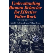 Understanding Human Behavior for Effective Police Work by Harold E. Russell