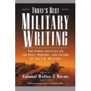 Today's Best Military Writing by Col Walter J Boyne