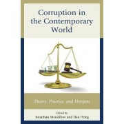 Corruption in the Contemporary World: Theory, Practice, and Hotspots