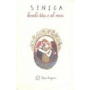 Binele tau e al meu - Seneca
