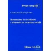 Instrumente de coordonare a sistemelor de securitate sociala - Claudia-Ana Moarcas Costea