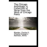 The Chicago Anthology; A Collection of Verse from the Work of Chicago Poets by Blanden Charles G (Charles Granger)