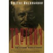 Trotsky, The Eternal Revolutionary by Dmitri Volkogonov