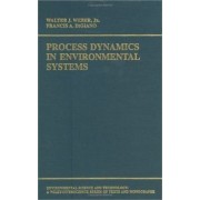 Process Dynamics in Environmental Systems by Walter J. Weber
