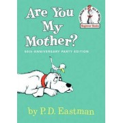 Are You My Mother? by Philip D Eastman