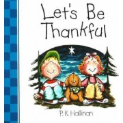 Let's be Thankful by P. K. Hallinan