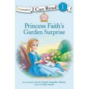 Princess Faith's Garden Surprise by Jacqueline Kinney Johnson