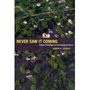 Never Saw it Coming by Karen A. Cerulo
