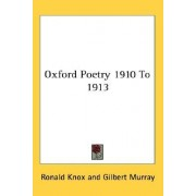 Oxford Poetry 1910 to 1913 by Ronald Knox