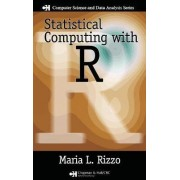 Statistical Computing with R by Maria L. Rizzo