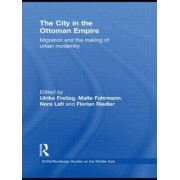 The City in the Ottoman Empire by Ulrike Freitag