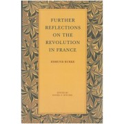 Further Reflections on the Revolution in France by Edmund Burke