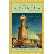 The Rise and Fall of Alexandria by Justin Pollard
