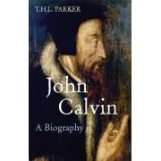 John Calvin by T. H. L. Parker