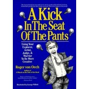 A Kick in the Seat of the Pants by Roger von Oech